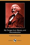 My Escape from Slavery, and Reconstruction