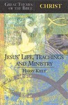Jesus' Life, Teaching, and Ministry ((Great Themes of the Bible: Christ)