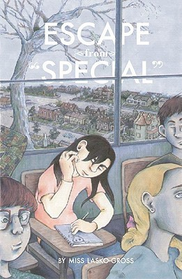 """Escape from """"Special"""" by Miss Lasko-Gross"""