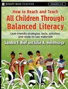 How to Reach and Teach All Children Through Balanced Literacy: User-Friendly Strategies, Tools, Activities, and Ready-To-Use Materials; Grades 3-8