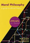 Moral Philosophy: A Guide to Ethical Theory. Daniel Cardinal, Gerald Jones, Jeremy Hayward