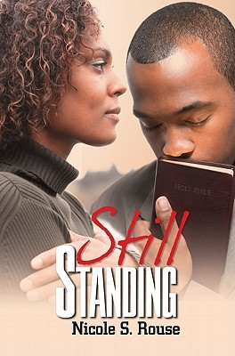 Still Standing by Nicole S. Rouse