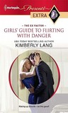 Girls' Guide to Flirting with Danger (The Ex Factor, #2)