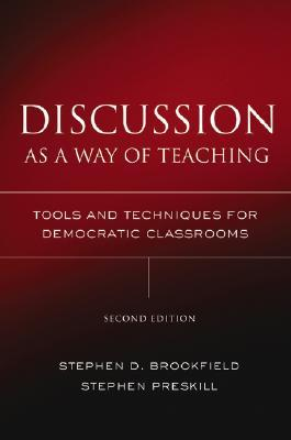 Discussion as a Way of Teaching by Stephen D. Brookfield