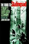 The Road to Stalingrad: Stalin`s War with Germany