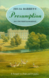 Presumption: An Entertainment: A Sequel to Pride and Prejudice