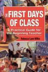The First Days of Class: A Practical Guide for the Beginning Teacher
