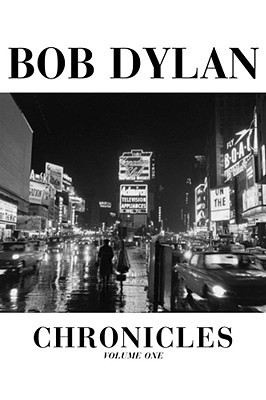 Chronicles, Volume 1 by Bob Dylan