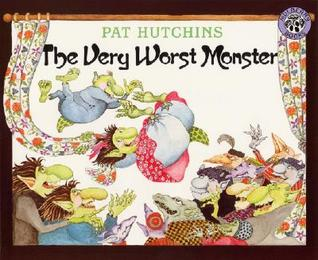 The Very Worst Monster by Pat Hutchins