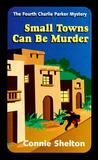 Small Towns Can Be Murder (A Charlie Parker Mystery #4)