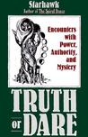 Truth or Dare: Encounters with Power, Authority, and Mystery
