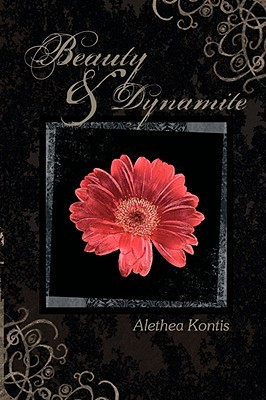 Beauty and Dynamite by Alethea Kontis