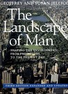 The Landscape of Man: Shaping the Environment from Prehistory to the Present Day