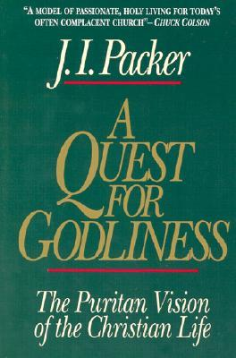 A Quest for Godliness by J.I. Packer