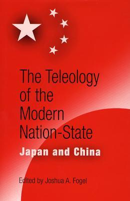 The Teleology of the Modern Nation-State: Japan and China