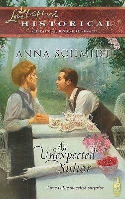 An Unexpected Suitor by Anna Schmidt