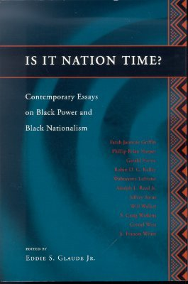Is It Nation Time?: Contemporary Essays on Black Power and Black Nationalism