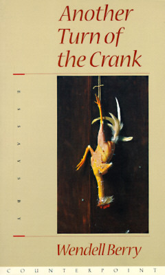 Another Turn of the Crank by Wendell Berry