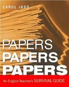 Papers, Papers, Papers: An English Teacher's Survival Guide