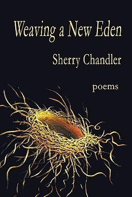 Weaving a New Eden by Sherry Chandler