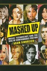 Mashed Up: Music, Technology, And The Rise Of Configurable Culture (Science/Technology/Culture)