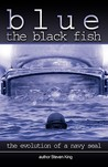 Blue the Black Fish: The Evolution of a Navy Seal