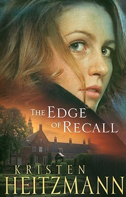 The Edge of Recall by Kristen Heitzmann