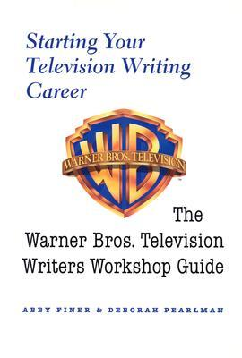 Starting Your Television Writing Career by Deborah Pearlman
