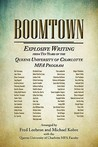 Boomtown: Explosive Writing from Ten Years of the Queens University of Charlotte Mfa Program