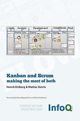 Kanban and Scrum - Making the Most of Both by Henrik Kniberg