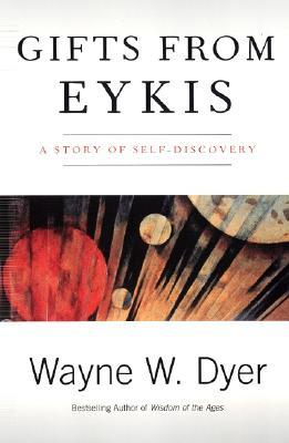 Gifts from Eykis by Wayne W. Dyer