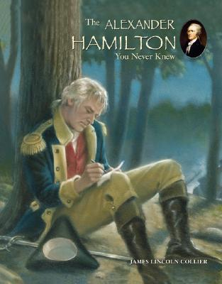 The Alexander Hamilton You Never Knew