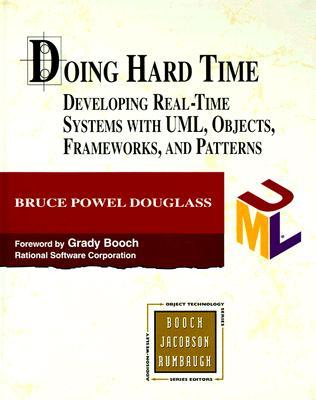 Doing Hard Time: Developing Real-Time Systems with UML, Objects, Frameworks, and Patterns [With *]