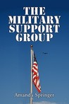 The Military Support Group by Amanda Springer