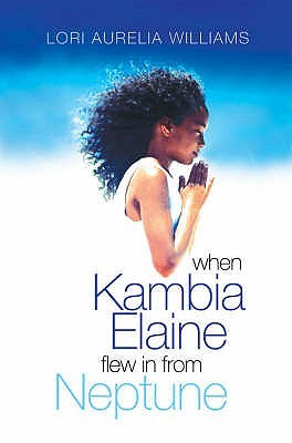 When Kambia Elaine Flew In From Neptune (Young Picador)