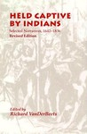 Held Captive By Indians: Selected Narratives 1642-1836
