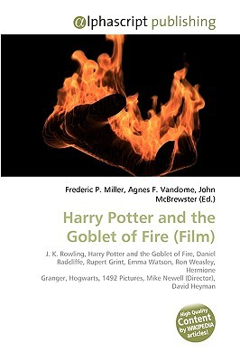 Harry Potter and the Goblet of Fire by Frederic P.  Miller