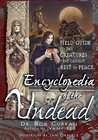 Encyclopedia of the Undead: A Field Guide to Creatures That Cannot Rest in Peace