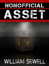 Nonofficial Asset by William Sewell