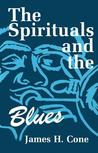 The Spirituals and the Blues