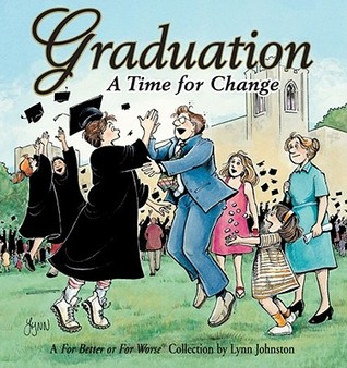 Graduation: A Time For Change (For Better Or For Worse, #19)
