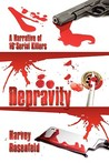 Depravity: A Narrative of 16 Serial Killers