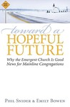 Toward a Hopeful Future: Why the Emergent Church Is Good News for Mainline Congregations