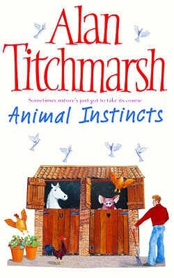 Animal Instincts by Alan Titchmarsh