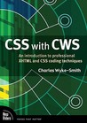 CSS with CWS: An Introduction to Professional XHTML and CSS Coding Techniques