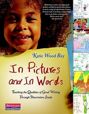 In Pictures and in Words by Katie Wood Ray
