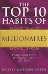 The Top 10 Habits of Millionaires: A Simple Path to Wealth and Fulfillment