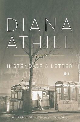 Instead of a Letter by Diana Athill