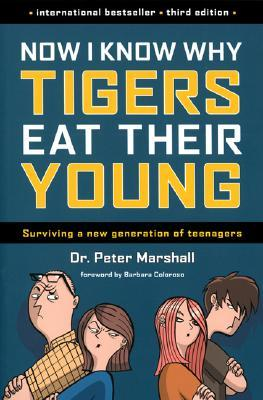 Now I Know Why Tigers Eat Their Young by Peter      Marshall