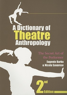 A Dictionary of Theatre Anthropology by Eugenio Barba
